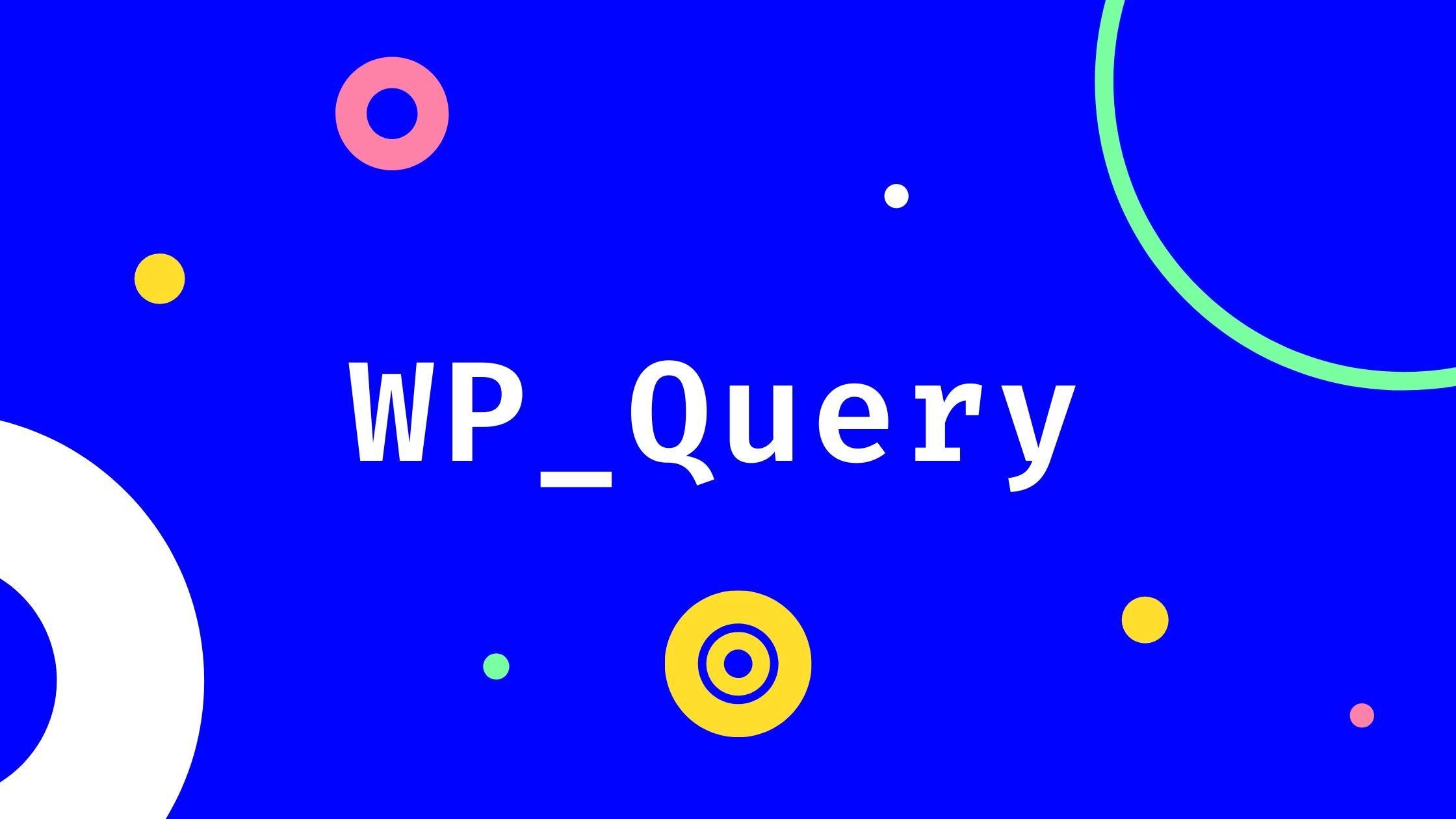 Функция WP_Query — список аргументов